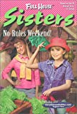 Full House Sisters: No Rules Weekend (Full House Sisters)