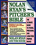 Nolan Ryan\'s Pitcher\'s Bible: The Ultimate Guide to Power, Precision, and Long-Term Performance
