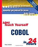 Sams Teach Yourself Cobol in 24 Hours (Sams Teach Yourself in 24 Hours)