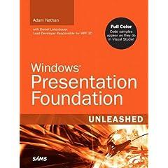 Windows Presentation Foundation Unleashed (WPF) (Unleashed)