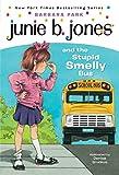 Junie B. Jones and the Stupid Smelly Bus (Junie B. Jones)