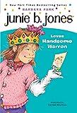 Junie B. Jones Loves Handsome Warren (Junie B. Jones)