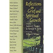 Reflections On Grief And Spiritual Growth: Sixteen Essays Include Wisdom Gleaned From Personal Experiences