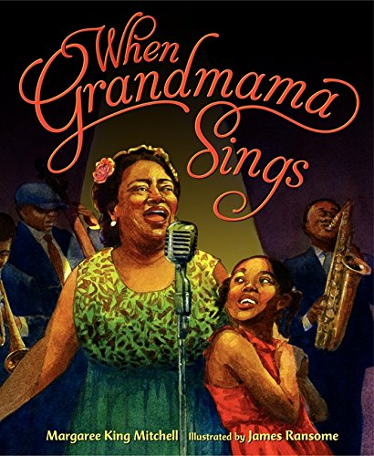 When Grandmama Sings-Margaree King Mitchell, James E. Ransome