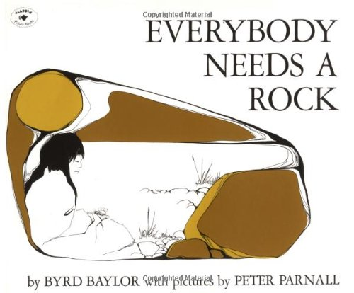 Everybody Needs a Rock-Byrd Baylor, Peter Parnall