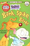 Bark, Spike, Bark! (Rugrats Ready-to-Read)