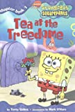 Tea at the Treedome (Spongebob Squarepants Chapter Books)(Terry Collins/Peter Burns/Mr. Lawrence/Paul Tibbitt)