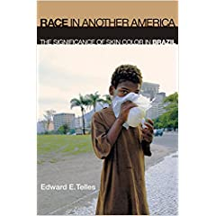 Race in Another America: The Significance of Skin Color in Brazil
