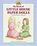My Book of Little House Paper Dolls: The Big Woods Collection (My First Little House Books: My Book of Little House Paper Dolls)