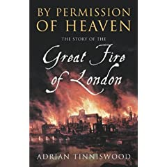 By Permission of Heaven - The Story of the Great Fire of London