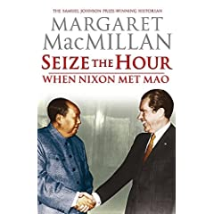 SEIZE THE HOUR: When Nixon Met Mao