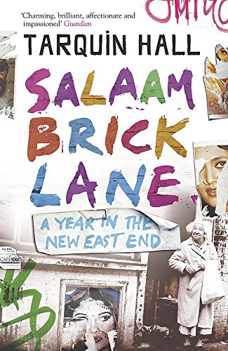 Salaam Brick Lane: A Year in the New East End-Tarquin Hall
