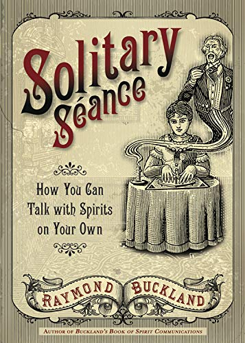Solitary Seance: How You Can Talk with Spirits on Your Own-Raymond Buckland