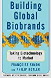 Building Global Biobrands : Taking Biotechnology to Market