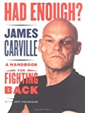 Had Enough? : A Handbook for Fighting Back