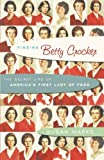 Finding Betty Crocker: The Secret Life of America\'s First Lady of Food