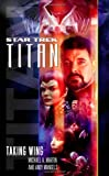 Titan, Book One : Taking Wing (Star Trek: The Next Generation)
