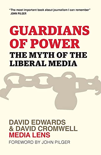 Guardians of Power: The Myth of the Liberal Media-David Edwards, David Cromwell,