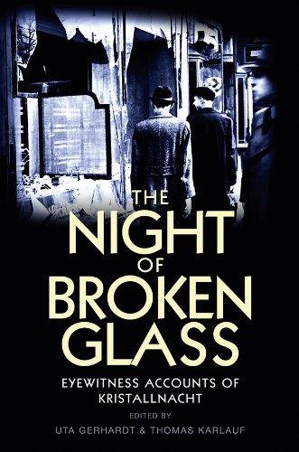 The Night of Broken Glass: Eyewitness Accounts of Kristallnacht-Uta Gerhardt, Th