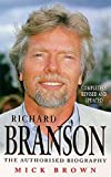 Richard Branson: The Authorized Biography By Mick Brown
