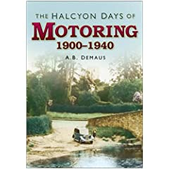 The Halcyon Days of Motoring: 1900-1940