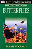 Dk ELT Graded Readers - Elementary A: Butterflies (DK ELT Graded Readers)