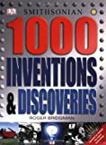1,000 Inventions & Discoveries By Roger Bridgman