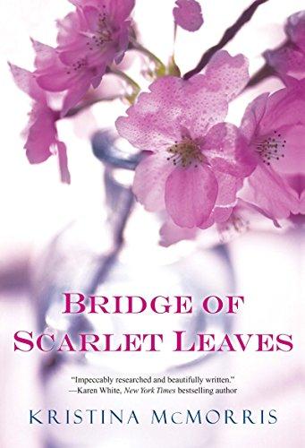 Bridge of Scarlet Leaves-Kristina McMorris