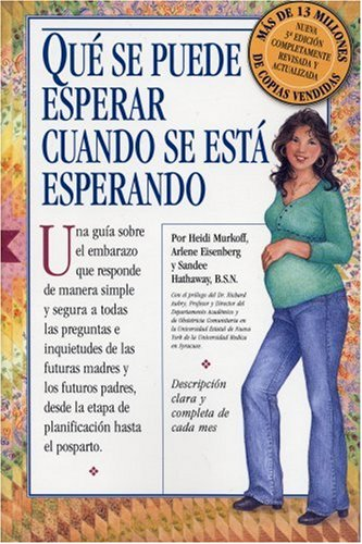 Qué Se Puede Esperar Cuando Se Está Esperando: (What to Expect When You\'re Expecting, 3rd Edition)