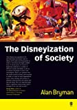 The Disneyization of Society By Alan E Bryman