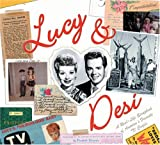 Lucy & Desi: The Real-Life Scrapbook of America's Favorite TV Couple