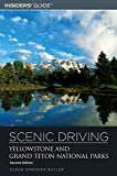 Insiders' Guide Scenic Driving Yellowstone And Grand Teton National Parks (Scenic Driving Yellowstone & Grand Teton National Parks)