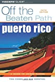 Puerto Rico Off the Beaten Path, 5th (Off the Beaten Path Series)