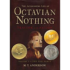 The Pox Party (The Astonishing Life of Octavian Nothing, Vol. 1)