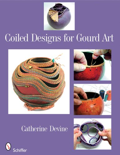 Coiled Designs for Gourd Art-Catherine Devine