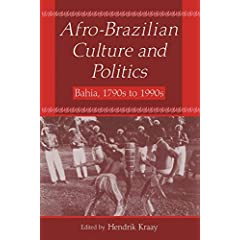 Afro-Brazilian Culture and Politics: Bahia, 1790s to 1990s (Latin American Realities)