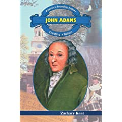 John Adams: Creating a Nation (America's Founding Fathers)