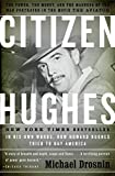 Citizen Hughes : The Power, Money and Madness By Michael Drosnin
