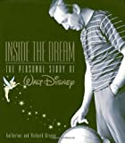 Inside the Dream: Walt Disney By Katherine Greene