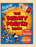 The Disney Poster Book: A Welcome Book Featuring the Collection of Tony Anselmo