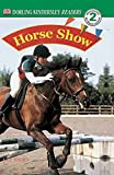 Horse Show (Dk Readers. Level 2)