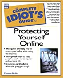 Complete Idiot's Guide to Protect Yrslf Online (The Complete Idiot's Guide)