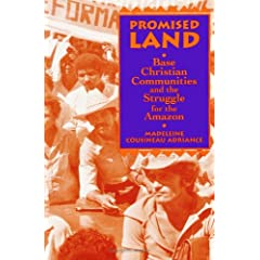 Promised Land: Base Christian Communities and the Struggle for the Amazon (S U N Y Series in Religion, Culture, and Society)
