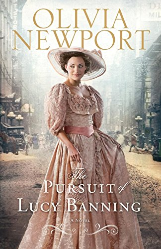 Pursuit of Lucy Banning, The: A Novel (Avenue of Dreams)-Olivia Newport