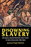 : Disowning Slavery: Gradual Emancipation and Race in New England, 1780-1860