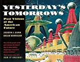 Yesterday\'s Tomorrows: Past Visions of the American Future