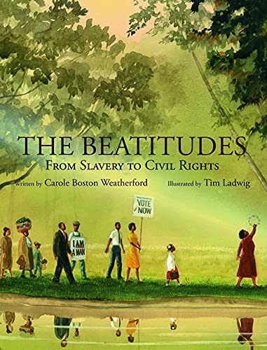The Beatitudes: From Slavery to Civil Rights-Carole Boston Weatherford