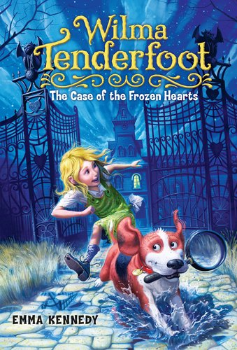 Wilma Tenderfoot: The Case of the Frozen Hearts-Emma Kennedy, Sylvain Marc, Gera