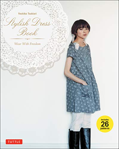 Stylish Dress Book: Wear with Freedom-Yoshiko Tsukiori