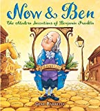 Now &  Ben: The Modern Inventions of Franklin By Gene Barretta